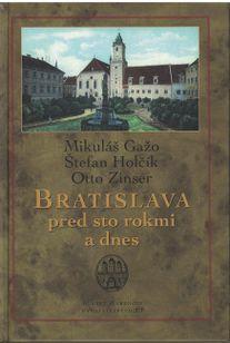 Bratislava pred sto rokmi a dnes