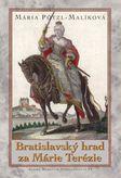 Bratislavský hrad za Márie Terézie