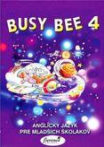 Busy Bee 4 - Anglický jazyk pre mladších školákov
