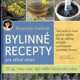 Bylinné recepty pro zářivé zdraví - 175 čajů, mastí, olejů a dlaších léků pro celou rodinu