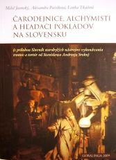 Čarodejnice, alchymisti a hľadači pokladov na Slovensku