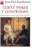 Černý pokoj v Longwoodu - Napoleonova cesta na sv.Helenu