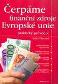 Čerpáme finanční zdroje EU - praktický průvodce