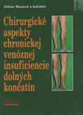 Chirurgické aspekty chronickej venóznej insuficiencie dolných končatín