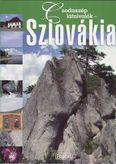 Csodaszép látnivalók - Szlovákia