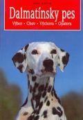 """Dalmatinsky pes """"Výber, výchova, chov, opatera"""""""