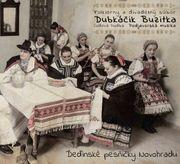 Deďinské pesničky Novohradu - Folklórny a divadelný súbor Dubkáčik Buzitka / ĽH Podjavorská muzika