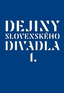 Dejiny slovenského divadla I.