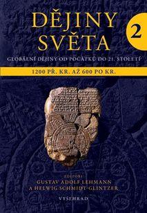 Dějiny světa 2 - Starověké světy a nové říše 1200 př. Kr. až 600 po Kr.