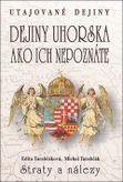 Dejiny Uhorska ako ich nepoznáte