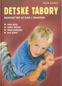 Detské tábory - bezpečnosť detí pri hrách a činnostiach