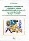 Diagnostické a intervenčné rádiologické metódy ako súčastʹ sekundárnej prevencie ischemickej choroby dolných končatín - angiografia, balónková perkutá