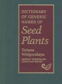Dictionary of Generic Names of Seed Plants
