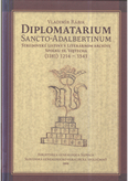 Diplomatarium Sancto-Adalbertinum (Stredoveké listiny v literárnom archíve Spolku Sv. Vojtecha 1181 - 1543)