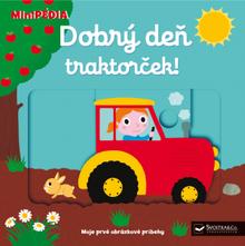 Dobrý deň traktorček! - MiniPÉDIA / leporelo