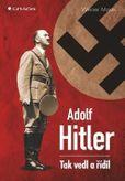 Adolf Hitler - Tak vedl a řídil