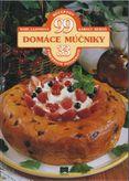 Domáce múčniky 99 receptov - 33 farebných fotografií