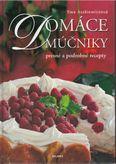 Domáce múčniky - presné a podrobné recepty