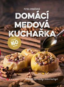 Domácí medová kuchařka - Medové speciality i běžná kuchyně