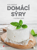 Domácí sýry, 2. rozšířené vydání - Návody na výrobu a zajímavé recepty – naše i zahraniční