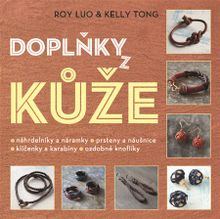 Doplňky z kůže - Náramky, náhrdelníky a náramky, prsteny a náušnice, klíčenky a karabiny, ozdobné knoflíky