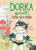 Dorka Magorka, čierna ovca rodiny (Dorka Magorka 3)