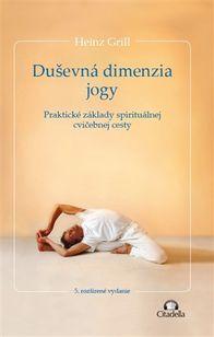 Duševná dimenzia jogy - Praktické základy spirituálnej cvičebnej cesty