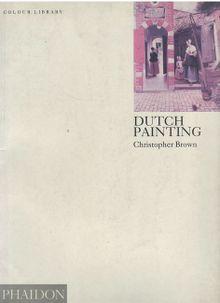 Dutch Painting (Phaidon Colour Library)