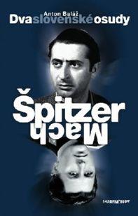 Dva slovenské osudy - Špitzer – Mach
