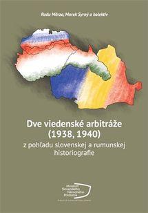 Dve viedenské arbitráže (1938, 1940) z pohľadu slovenskej a rumunskej historiografie