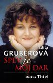 Edita Gruberová - Spev je môj dar