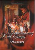 F.M.Voltaire - Nekorunovaný kráľ Európy