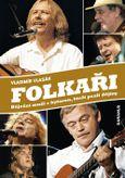 Folkaři - Báječní muži s kytarou, kteří psali dějiny