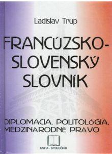 Francúzsko-slovenský slovník - Diplomacia, politológia, medzinárodné právo