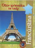 Francúzština - Ottov sprievodca na cesty