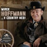 Hoffmann Mirek • V country nebi (2CD)