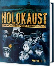 Holokaust - Původ, události a příběhy mimořádné odvahy
