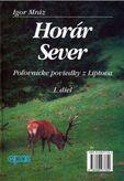 Horár Sever 1. dieľ - Poľovícke poviedky z Liptova