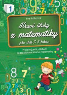 Hravé úlohy z matematiky pre deti 7-8 rokov Pracovný zošit