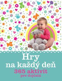 Hry na každý deň. 365 aktivít pre dojčatá