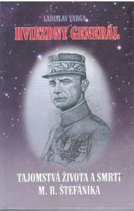 Hviezdny generál - Tajomstvá života a smrti M. R. Štefánika