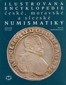 Ilustrovaná encyklopedie české. moravské a slezské numismatiky