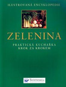 Ilustrovaná encyklopedie Zelenina - praktická kuchřka krok za krokem