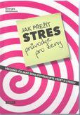 Jak přežít stres, průvodce pro ženy