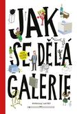 Jak se dělá galerie (2. rozšířené vydání)