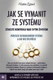 Jak se vymanit ze systému
