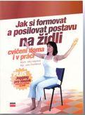 Jak si formovat a posilovat postavu na židli - cvičení doma i v práci