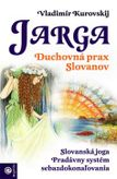 Jarga – Duchovná prax Slovanov
