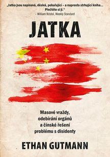 Jatka - Masové vraždy, odebírání orgánů a čínské řešení problému s disidenty