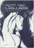 Jazzová sekce v čase i nečase 1971-1987